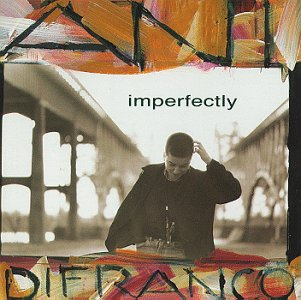 Imperfectly, Ani DiFranco